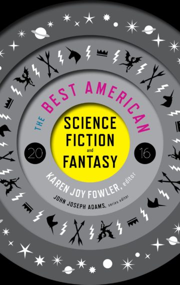 The Best American Science Fiction and Fantasy 2016 (Contributor)